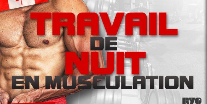 Travail de nuit en musculation
