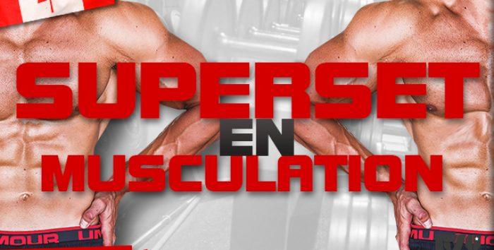 Comment faire des superset en musculation ?